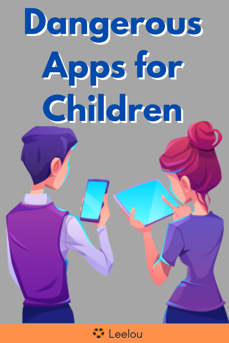 Dangerous Apps for Children