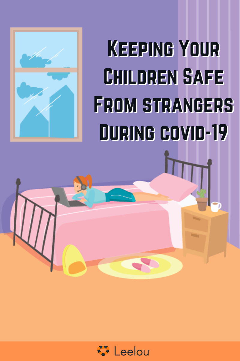 Keeping Your Children Safe From strangers During covid 19