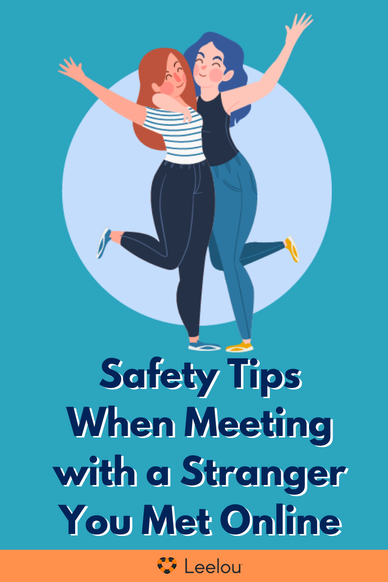 Safety Tips When Meeting with a Stranger You Met Online