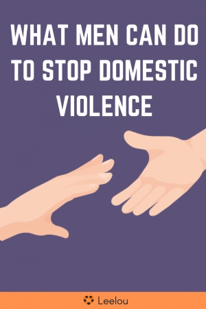 What Men Can Do to Stop Domestic Violence