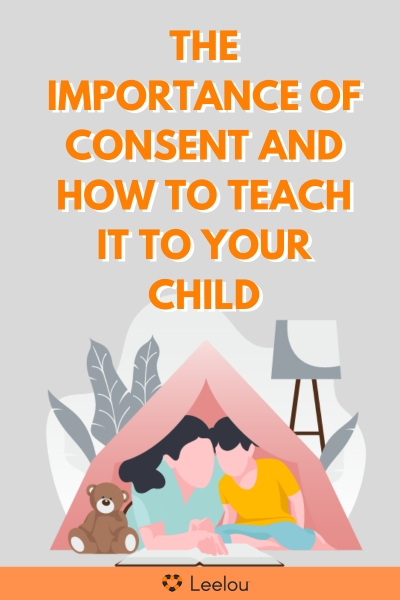 The Importance Of Consent and How To Teach It To Your Child