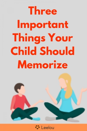 Three Important Things Your Child Should Memorize