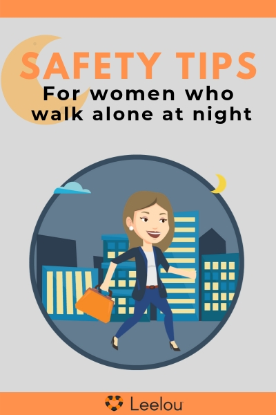 Safety Tips for Women Who Walk Alone At Night