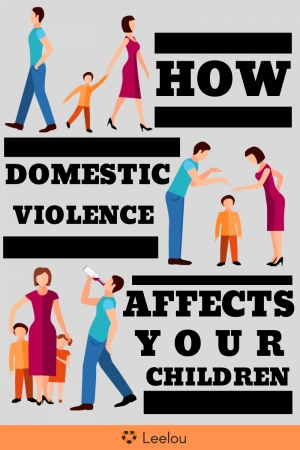 How Domestic Violence Affects Your Children